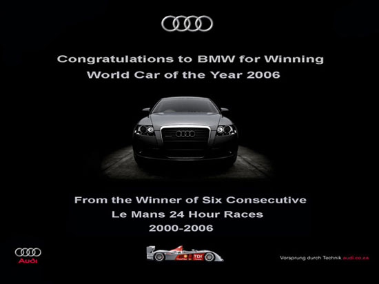 Audi. Congratulations to BMW for Winnings World Car of the Year 2006. From the Winner of SIx Consecutive Le Mans 24 Hour Races 2000–2006.