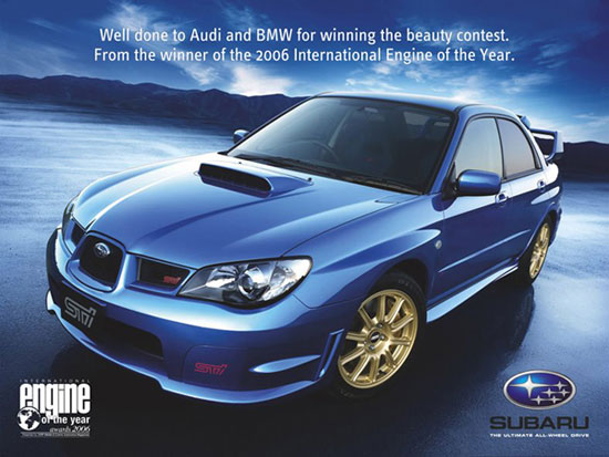 Subaru. Well done to Audi and BMW for winning the beauty contest. From the winner of the 2006 International Engine of the Year.