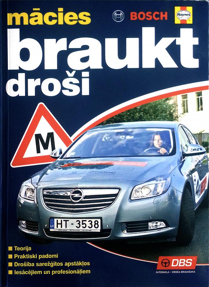 Drošas braukšanas skolas (DBS) grāmata «Mācies braukt droši».